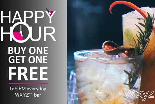"Happy Days are for real buy 1 get 1 free from 5-9 PM Everyday. Chillax &  enjoy great offers on ""Happy Hour"" drinks at W XYZ℠ bar."